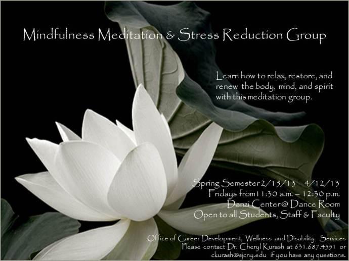 Mindfullness & Stress Reduction Group Spring 2013- C.Kurash
